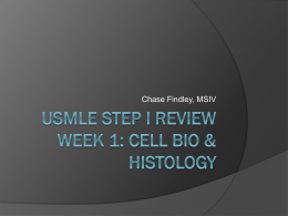 USMLE STEP I Review Week 1: Cell Bio & Histology