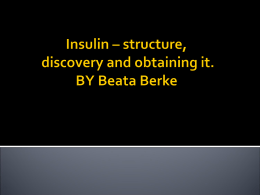 Insulin – structure, discovery and obtaining.