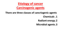 Etiology of cancer Carcinogenic agents