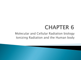 hapter 6 Molecular and Cellular Radiation Biology