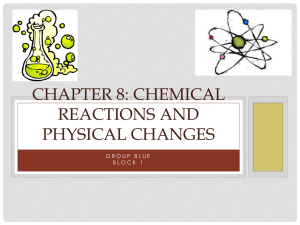 Chapter 8: Chemical Reactions and Physical Changes