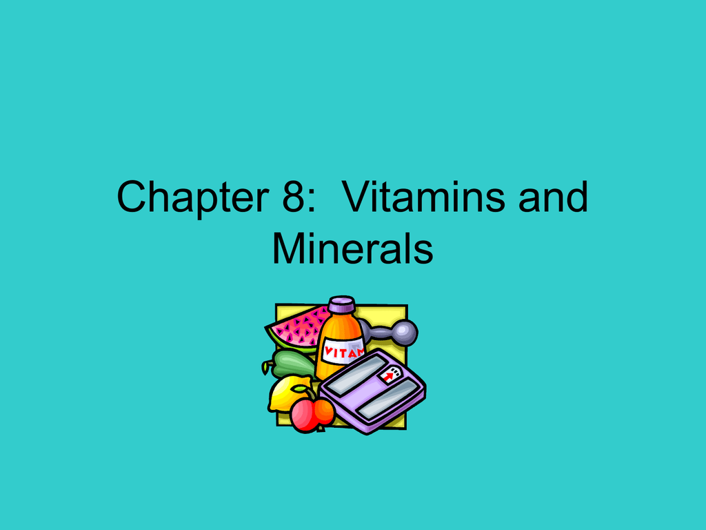 Chapter 8 Vitamins And Minerals