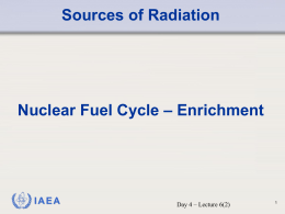 Lecture 6(2) - Enrichmentx - International Atomic Energy Agency