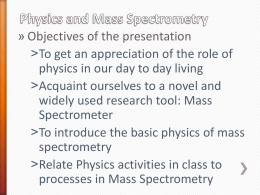 Basic Physics in Mass spectrometry - GK-12