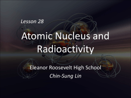 Presentation Lesson 28 Atomic Nucleus and Radioactivity