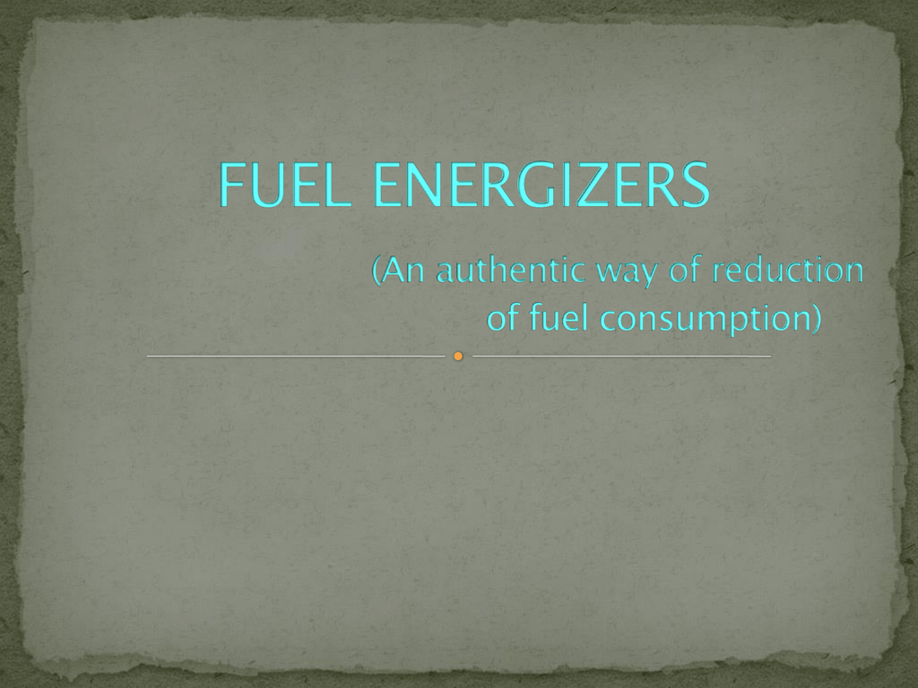 FUEL ENERGIZERS (An authentic way of