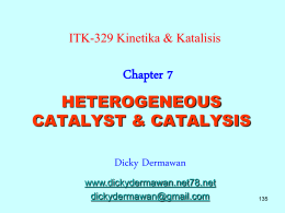 7-Heterogeneous Catalyst - Dicky Dermawan
