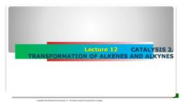 lecture 12 catalysis_transformation of alkenes_alkynes
