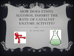 How does ethyl Alcohol inhibit the rate of catalyst - jehs