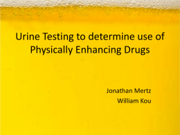 Urine Testing to determine use of Physically Enhancing Drugs The