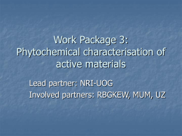 WP 3: Phytochemical characterisation of active materials