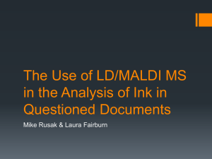 The Use of LD/MALDI MS in the Analysis of Ink in Questioned