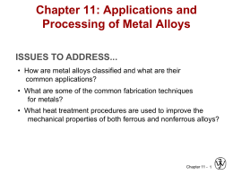 Chapter 11: Applications & Process. of Metal Alloys