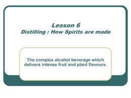 Lesson 6 - Distilling - How Spirits are made.