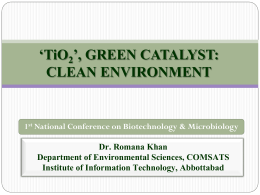 `TiO2`, GREEN CATALYST: CLEAN ENVIRONMENT