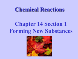 Chemical Reactions Chapter 14 Section 1 Forming New Substances