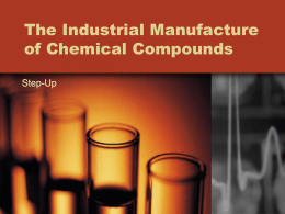 The Industrial Manufacture of Chemical Compounds