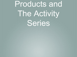 Predicting Products and The Activity Series