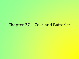 Chapter 27 - Cells and Batteries