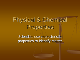 Physical & Chemical Properties/Changes Notes