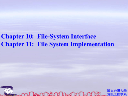 資工系網媒所NEWS實驗室Chapter 10: File-System Interface