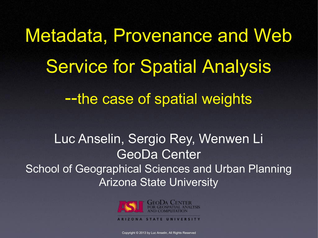 Metadata and Provenance for Spatial Analysis the case