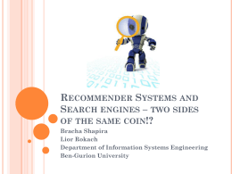 Recommender Systems and Search engines – two sides of the