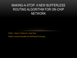 Making-a-stop: A new bufferless routing algorithm for on