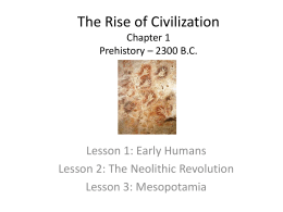 The Rise of Civilization Chapter 1 Prehistory * 2300 B.C.