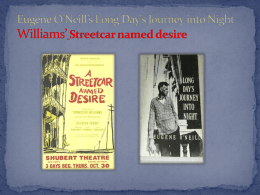Williams* A Street Car names Desire O*Neill*s