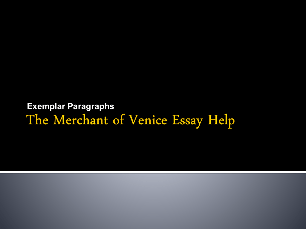 The Merchant Of Venice Essay Help  How To Write A Proposal Essay Example also Essay On Newspaper In Hindi  Essay On My Family In English