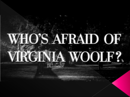 `Who`s Afraid Of Virginia Wolf