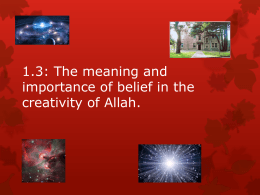 1.3: The meaning and importance of belief in the creativity of Allah.