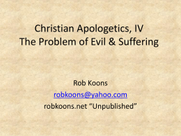 Christian Apologetics, IV The Problem of Evil & Suffering