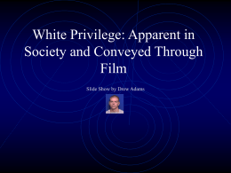 White Privilege: As Apparent in Society and Conveyed Through Film