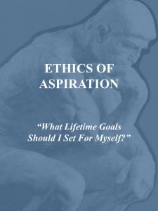 Ethics of Aspiration - webteach.mc.uky.edu
