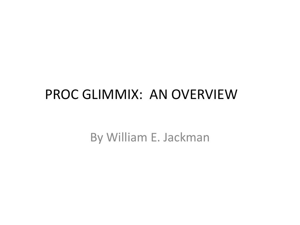 PROC GLIMMIX: AN OVERVIEW
