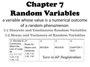 Chapter 7 Random Variables a variable whose value is a numerical