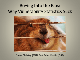 Buying into the Bias: Why Vulnerability Statistics Suck