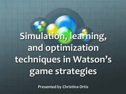 Simulation, learning, and optimization techniques in Watson*s game