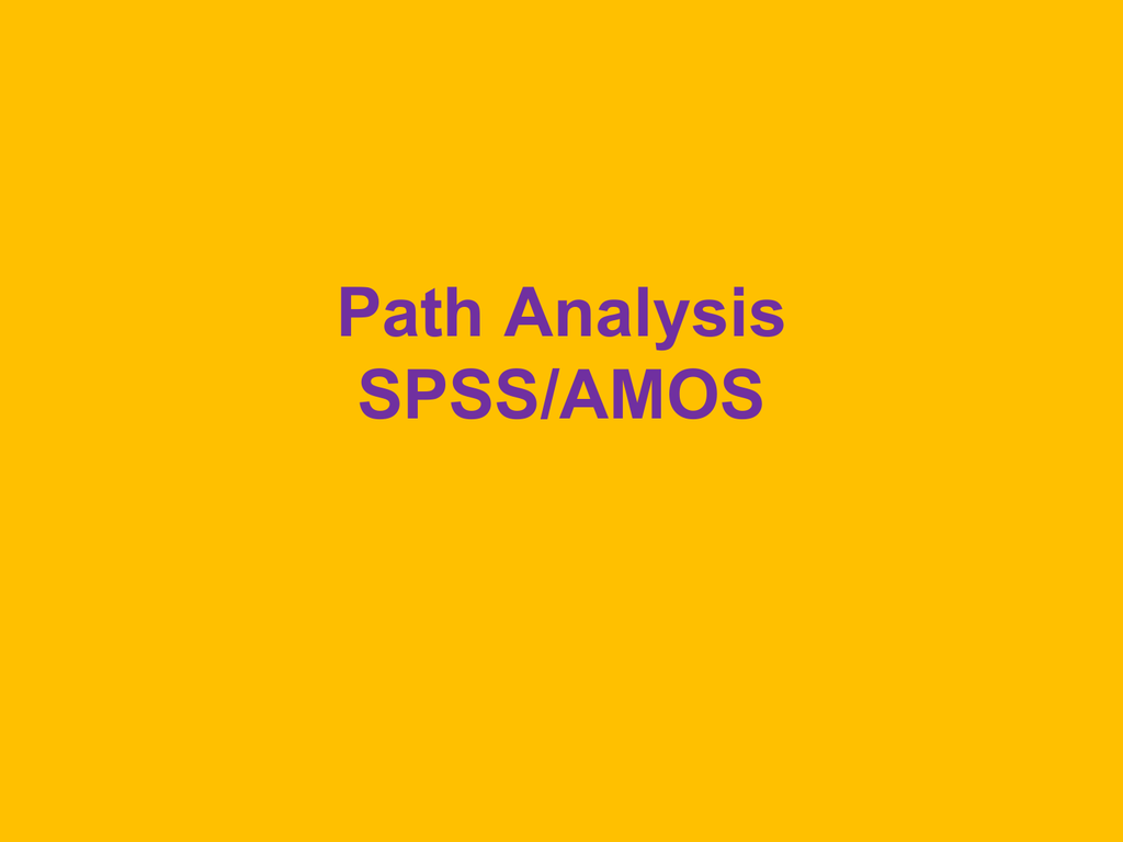 Path Analysis with SPSS/AMOS
