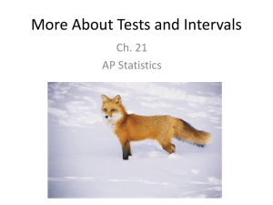 More About Tests and Intervals