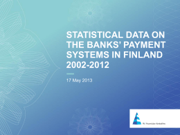 Statistical data on the banks` payment systems in Finland 2002-2012