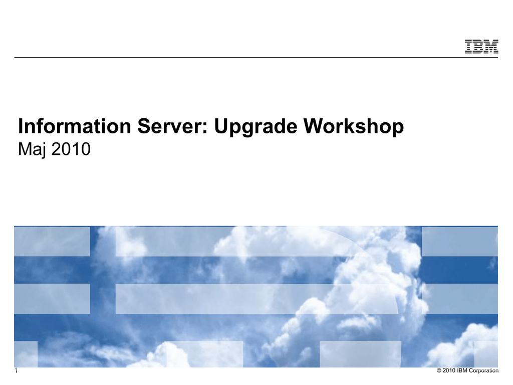 Information Server: Upgrade Workshop