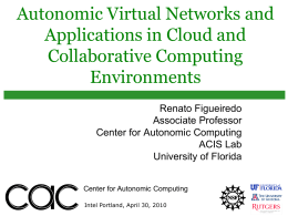 The Center for Autonomic Computing: Vision, Value and Capabilities
