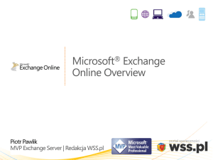 Piotr Pawlik - Office 365 Exchange Online Technical Overview