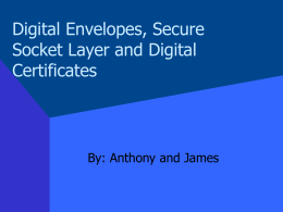 Digital Envelopes, Secure Socket Layer and Digital
