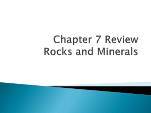 Chapter 7 Review Rocks and Minerals