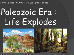 Earth Science 13.2 Paleozoic Era : Life explodes