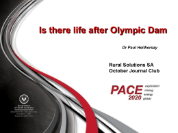 Is There Life After Olympic Dam? (ppt 11.9 MB )